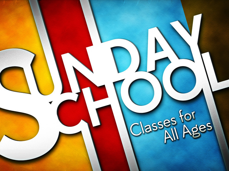 We Have Sunday School Classes For Adults Our Youth
